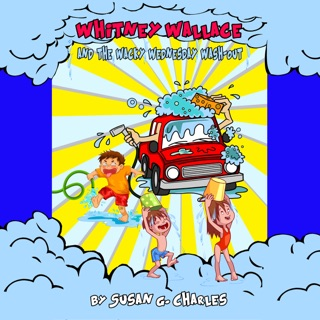 Whitney Wallace and the Wacky Wednesday Wash-Out, Book 2: For 4-10 Year Olds, Perfect for Bedtime & Young Readers E-Book Download