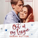Out of My League: A Fake Relationship Romance (Unabridged) MP3 Audiobook