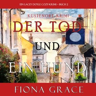 Der Tod und Ein Hund [Death and a Dog]: Ein Lacey Doyle Cozy-Krimi, Buch 2 [A Lacey Doyle Cozy Thriller, Book 2] (Unabridged) E-Book Download