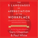 Download The 5 Languages of Appreciation in the Workplace: Empowering Organizations by Encouraging People MP3