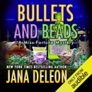 Bullets and Beads: Miss Fortune Mysteries, Book 17 (Unabridged) MP3 Audiobook