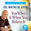 You'll See It When You Believe It MP3 Audiobook