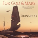 For God and Mars: A Takamo Universe Anthology (Unabridged) MP3 Audiobook