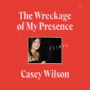 The Wreckage of My Presence listen, audioBook reviews, mp3 download