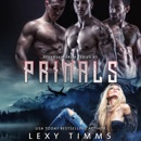 Primals: Reverse Harem Paranormal Shifter Romance (Reverse Harem Series, Book 1) (Unabridged) MP3 Audiobook