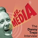 Mr. Media: The Danny Trejo Interview MP3 Audiobook