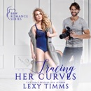 Tracing Her Curves: BBW Billionaire Steamy Romance: BBW Romance Series, Book 3 (Unabridged) MP3 Audiobook