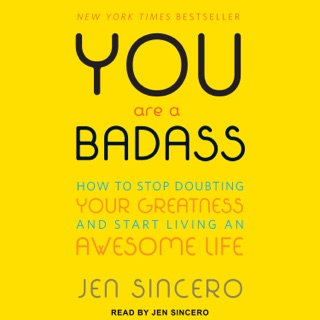 You Are a Badass: How to Stop Doubting Your Greatness and Start Living an Awesome Life MP3 Download