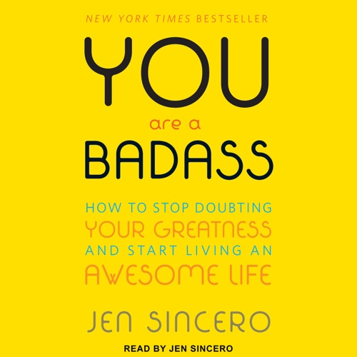 You Are a Badass: How to Stop Doubting Your Greatness and Start Living an Awesome Life Listen, MP3 Download