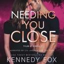Needing You Close: Tyler & Gemma Duet, Book 2 (Unabridged) MP3 Audiobook