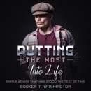 Putting the Most into Life - Modernized Edition: Simple Advise That Has Stood the Test of Time (Unabridged) MP3 Audiobook