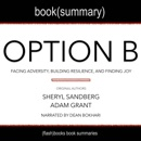 Summary of Option B: Facing Adversity, Building Resilience, and Finding Joy MP3 Audiobook