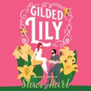 Gilded Lily: An Enemies to Lovers Romantic Comedy MP3 Audiobook
