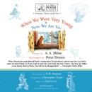 When We Were Very Young & Now We Are Six: A. A. Milne's Pooh Classics, Volumes Three and Four MP3 Audiobook