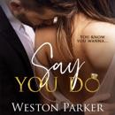 Say You Do (Unabridged) MP3 Audiobook