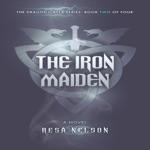 The Iron Maiden: The Dragonslayer Series, Book 2 (Unabridged)