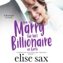 How to Marry the Last Billionaire on Earth MP3 Audiobook