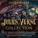 Jules Verne Collection: Twenty Thousand Leagues Under the Sea, Journey to the Center of the Earth, Around the World in 80 Days and The Mysterious Island (Unabridged) MP3 Audiobook
