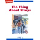 The Thing About Strays MP3 Audiobook