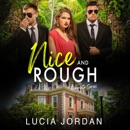 Nice and Rough: Complete Series (Unabridged) MP3 Audiobook