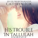 His Trouble in Tallulah: In the Line of Duty (Unabridged) MP3 Audiobook