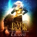 Dark Moon: The Goddess Chronicles, Book 3 (Unabridged) MP3 Audiobook