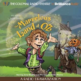 The Marvelous Land of Oz: A Radio Dramatization (Oz Series #2) E-Book Download