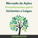 Mercado de Ações Investimentos para Iniciantes e Leigos mp3 descargar