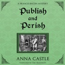 Publish and Perish: A Francis Bacon Mystery, Book 4 (Unabridged) MP3 Audiobook