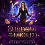 Shadow of the Locked: Resurrecting Magic, Book 3 (Unabridged)