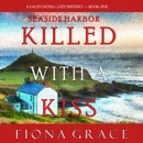 Killed With a Kiss (A Lacey Doyle Cozy Mystery—Book 5) MP3 Audiobook