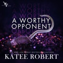 A Worthy Opponent: Wicked Villains, Book 3 (Unabridged) MP3 Audiobook