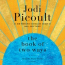 The Book of Two Ways: A Novel (Unabridged) MP3 Audiobook