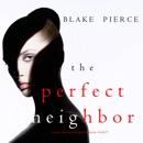 The Perfect Neighbor (A Jessie Hunt Psychological Suspense Thriller—Book Nine) MP3 Audiobook