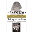 Diana's Boys: William and Harry and the Mother They Loved MP3 Audiobook