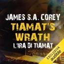 Tiamat's Wrath. L'ira di Tiamat: The Expanse 8 MP3 Audiobook