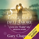 "I 5 linguaggi dell'amore: Come dire ""ti amo"" alla persona amata MP3 Audiobook"