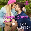 Gimme S'more: A Friends to Lovers Small Town Rom Com (Hot Cakes, Book 6) (Unabridged) MP3 Audiobook