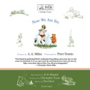 Now We Are Six: A. A. Milne's Pooh Classics, Volume Four MP3 Audiobook