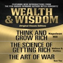Wealth & Wisdom (Original Classic Edition): Think and Grow Rich, The Science of Getting Rich, The Art of War (Unabridged) MP3 Audiobook