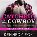 Catching the Cowboy: Circle B Ranch, Book 2 (Unabridged) MP3 Audiobook