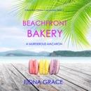 Beachfront Bakery: A Murderous Macaron (A Beachfront Bakery Cozy Mystery—Book 2) MP3 Audiobook