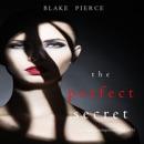 The Perfect Secret (A Jessie Hunt Psychological Suspense Thriller—Book Eleven) MP3 Audiobook