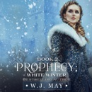 White Winter: Prophecy Series, Book 2 (Unabridged) MP3 Audiobook