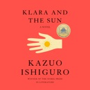 Klara and the Sun: A Novel (Unabridged) audiobook summary, reviews and download