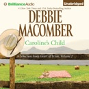 Caroline's Child: A Selection from Heart of Texas, Volume 2 (Unabridged) MP3 Audiobook