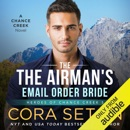 The Airman's E-Mail-Order Bride: Heroes of Chance Creek Series, Book 5 (Unabridged) MP3 Audiobook