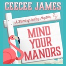 Mind Your Manors: A Flamingo Realty Mystery, Book 1 (Unabridged) MP3 Audiobook
