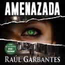 Amenazada [Threathened]: Un thriller de misterio y asesinos en serie [A Mystery and Serial Killers Thriller] (Unabridged) mp3 descargar