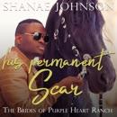 His Permanent Scar: The Brides of Purple Heart Ranch, Book 4 (Unabridged) MP3 Audiobook